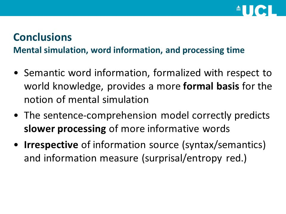 Conclusions Mental simulation, word information, and processing time Semantic word information, formalized with respect to world knowledge, provides a
