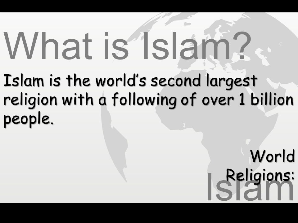 Islam World Religions: Salvation – Muslims believe they are saved by what they do.