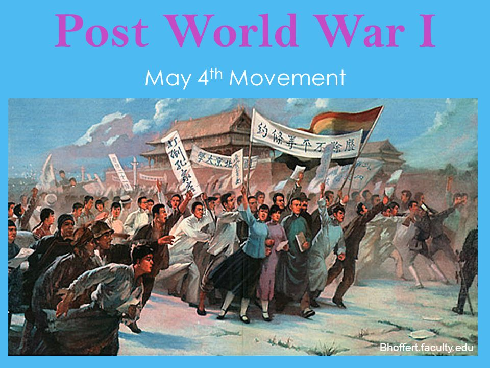Post World War I May 4 th Movement Bhoffert.faculty.edu