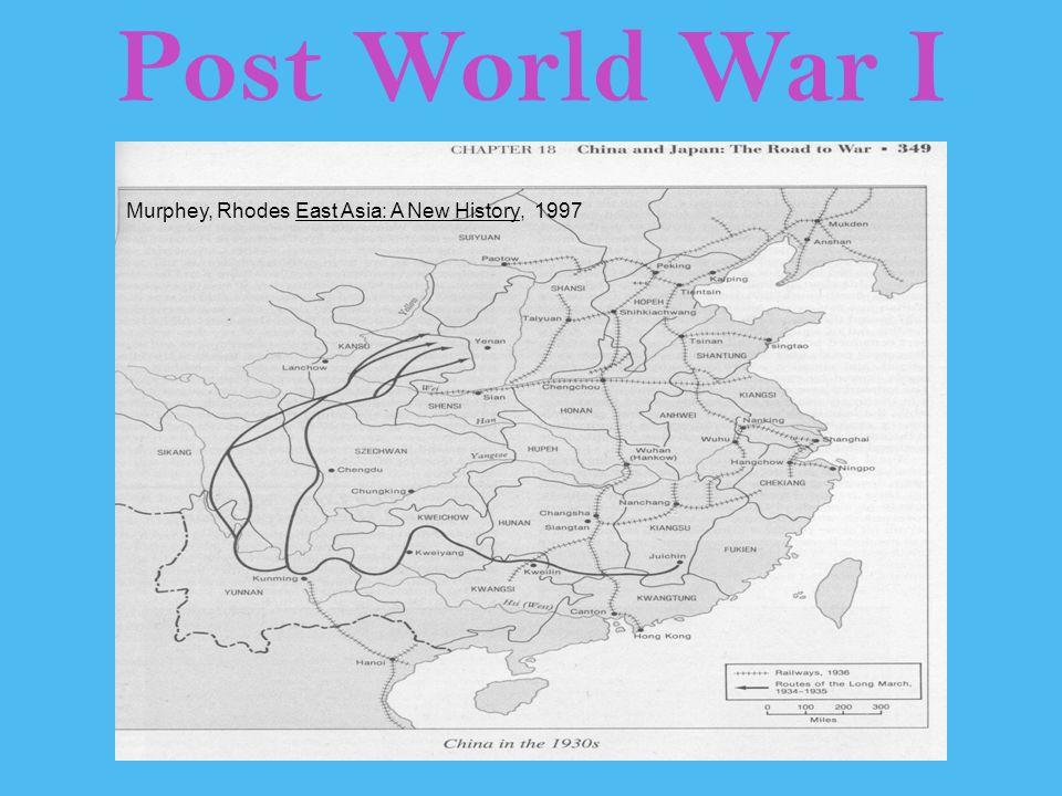 Post World War I Murphey, Rhodes East Asia: A New History, 1997