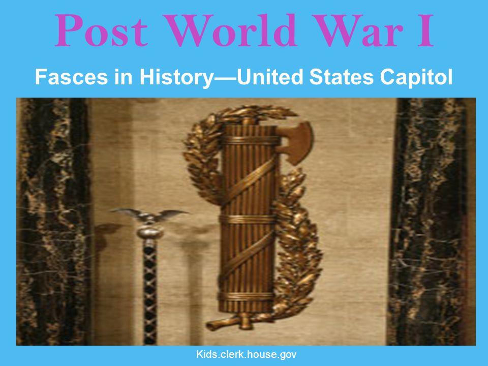 Post World War I Fasces in History—United States Capitol Kids.clerk.house.gov