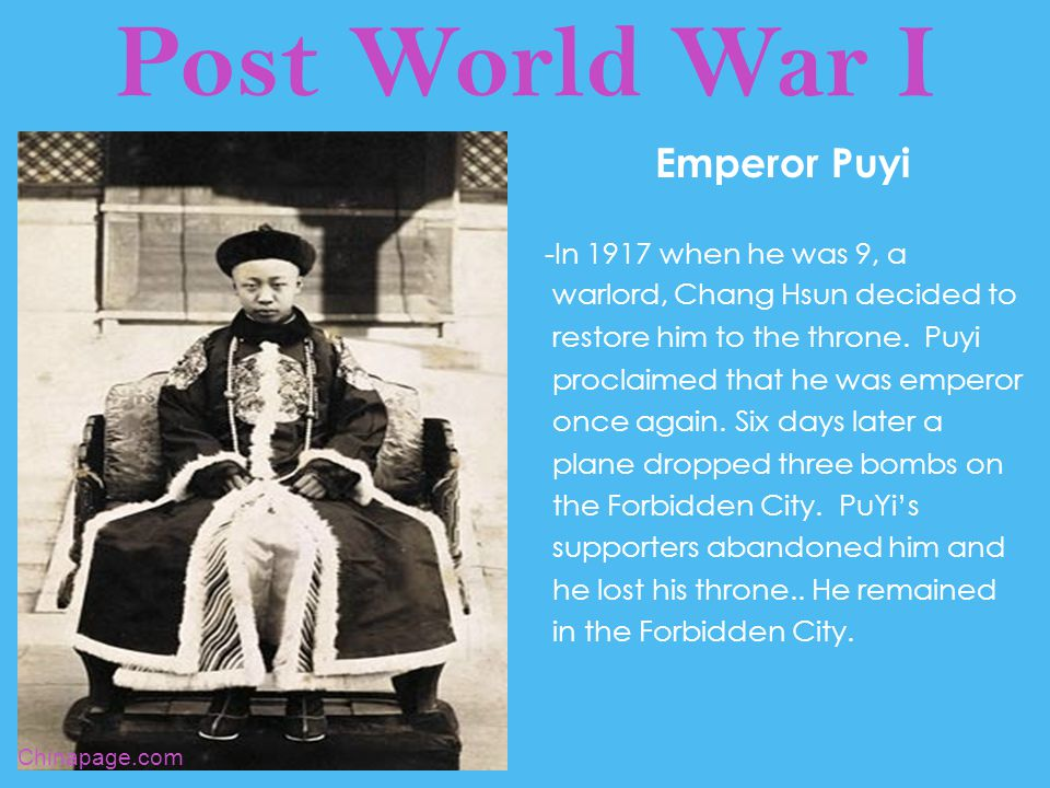 Post World War I Emperor Puyi -In 1931 the Japanese army invaded Manchuria.