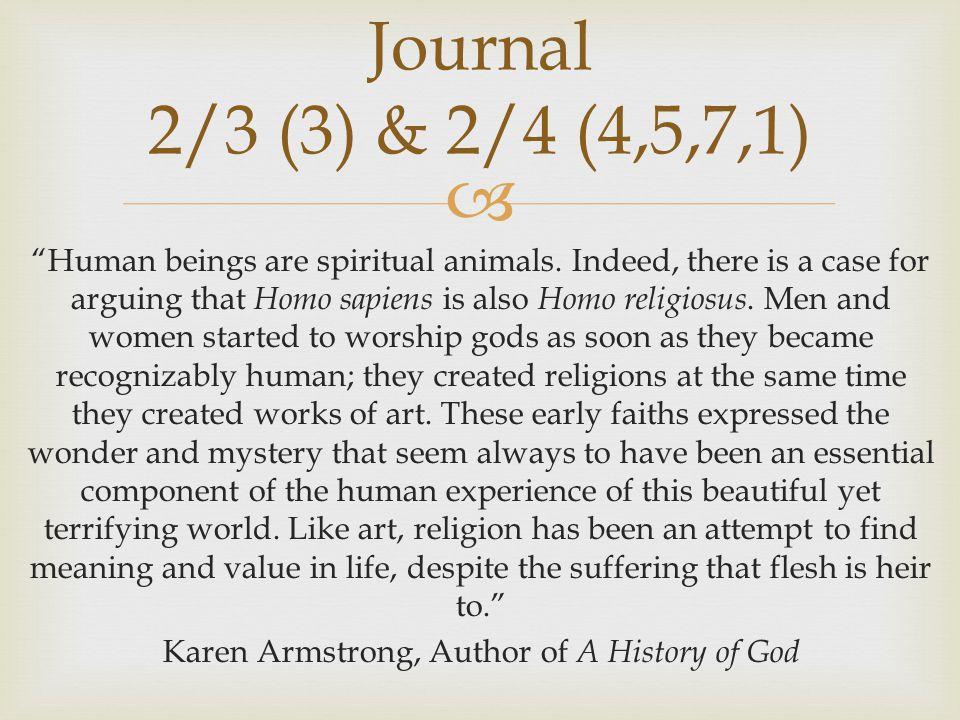  Human beings are spiritual animals.