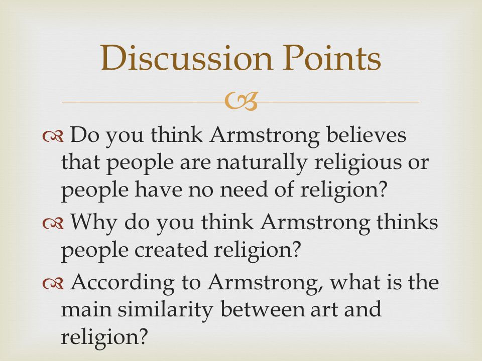   Do you think Armstrong believes that people are naturally religious or people have no need of religion.