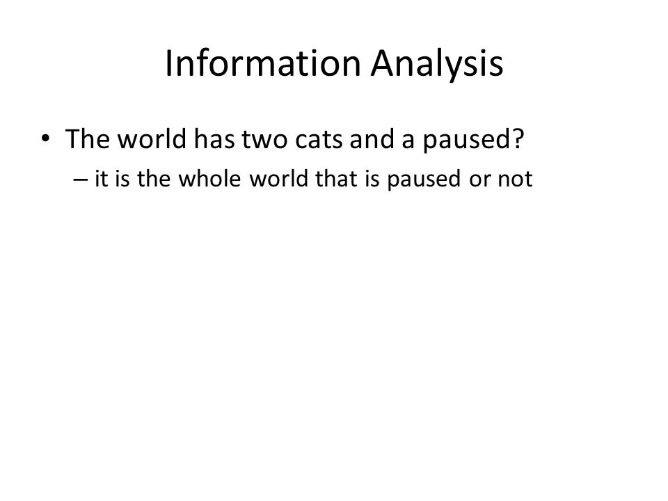 Information Analysis The world has two cats and a paused.
