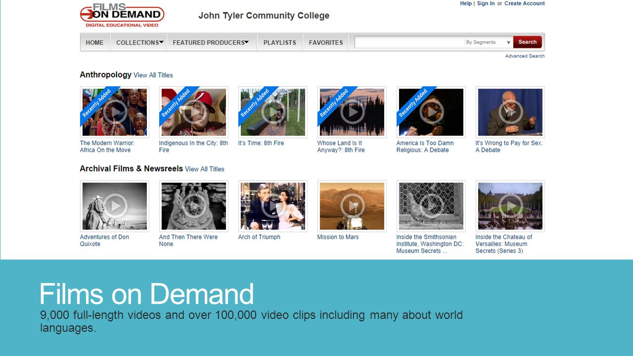 Films on Demand 9,000 full-length videos and over 100,000 video clips including many about world languages.
