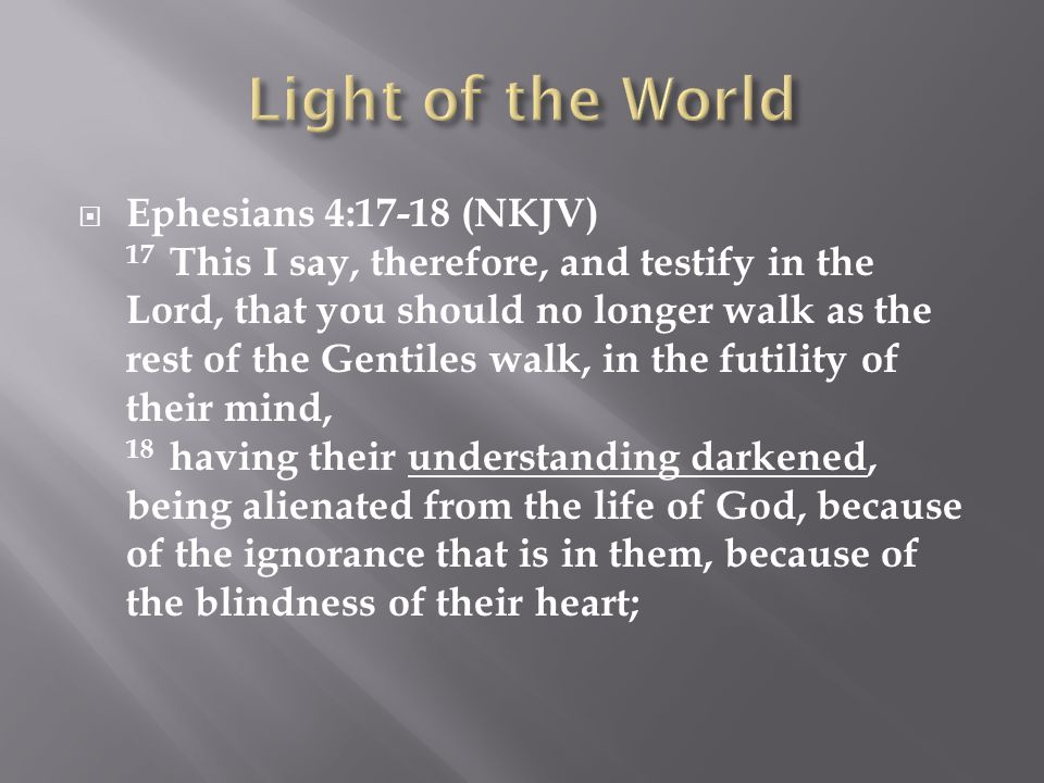  John 12:35-36 (NKJV) 35 Then Jesus said to them, A little while longer the light is with you.