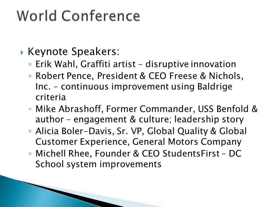  Keynote Speakers: ◦ Erik Wahl, Graffiti artist – disruptive innovation ◦ Robert Pence, President & CEO Freese & Nichols, Inc.