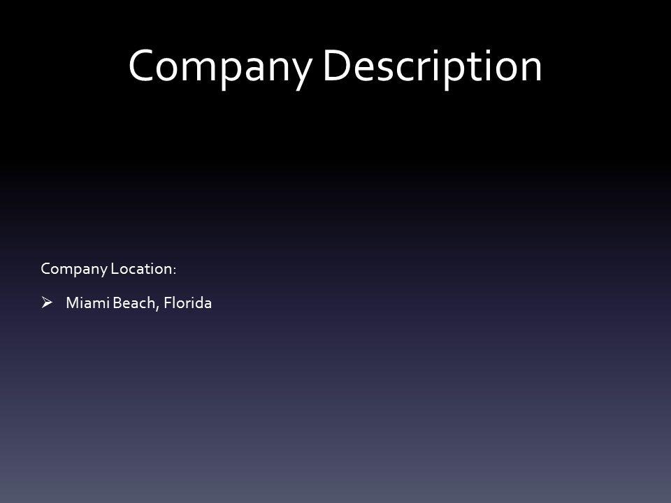 Company Description Company Location:  Miami Beach, Florida