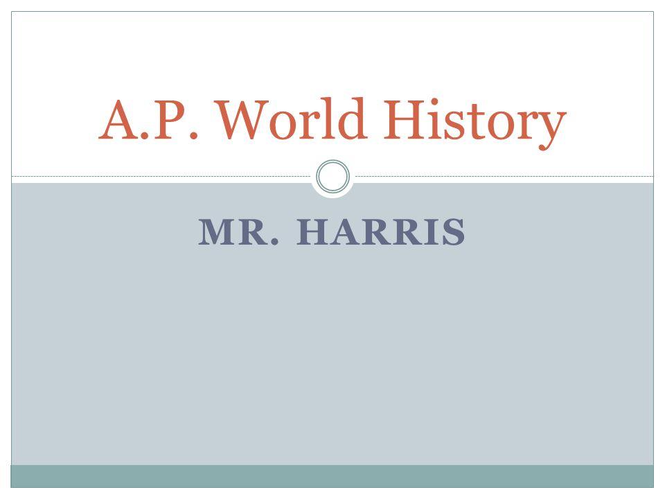 MR. HARRIS A.P. World History
