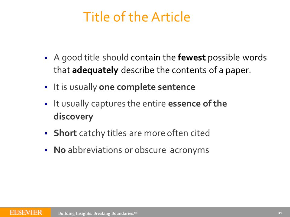 Title of the Article  A good title should contain the fewest possible words that adequately describe the contents of a paper.  It is usually one com