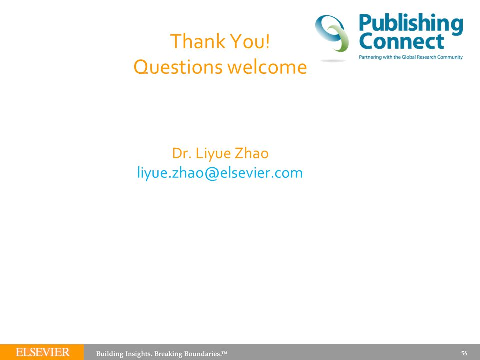 54 Thank You! Questions welcome Dr. Liyue Zhao liyue.zhao@elsevier.com