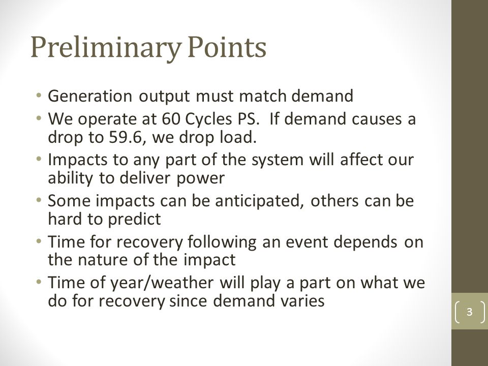 3 Preliminary Points Generation output must match demand We operate at 60 Cycles PS.