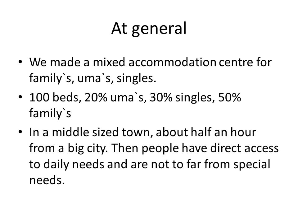 Special needs We want special accommodation for disabled people Small medical clinic.