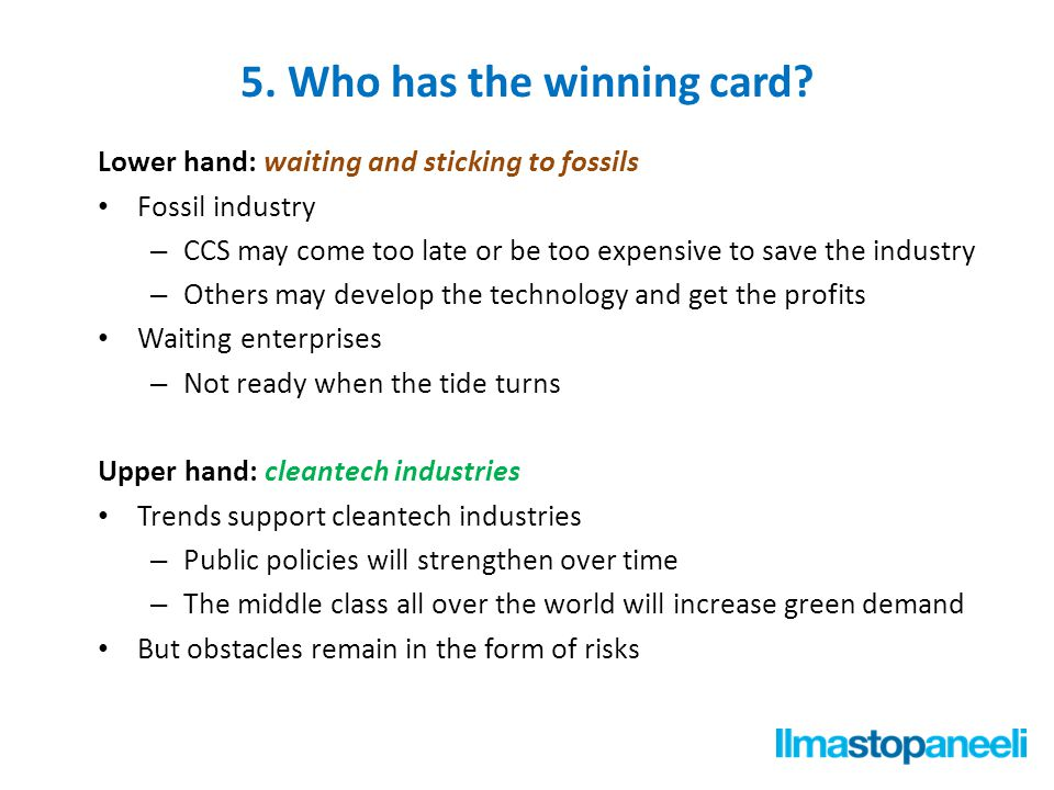 5. Who has the winning card.