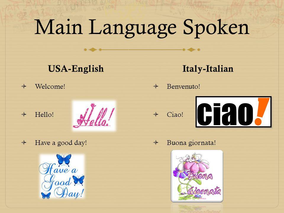 Main Language Spoken USA-English  Welcome.  Hello.