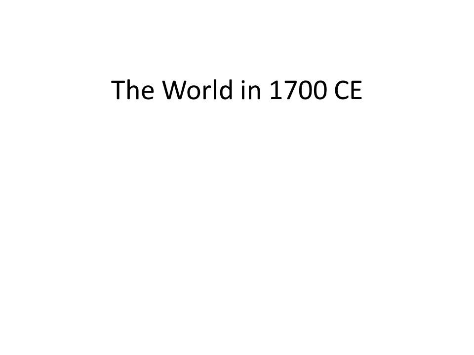 The World in 1700 CE