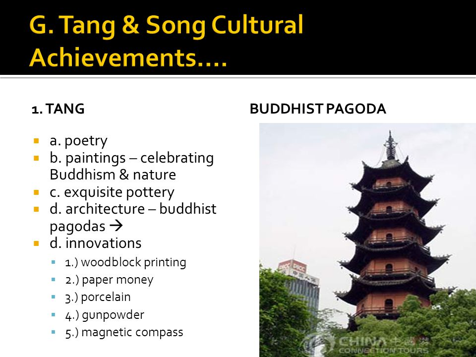 1. TANG  a. poetry  b. paintings – celebrating Buddhism & nature  c.