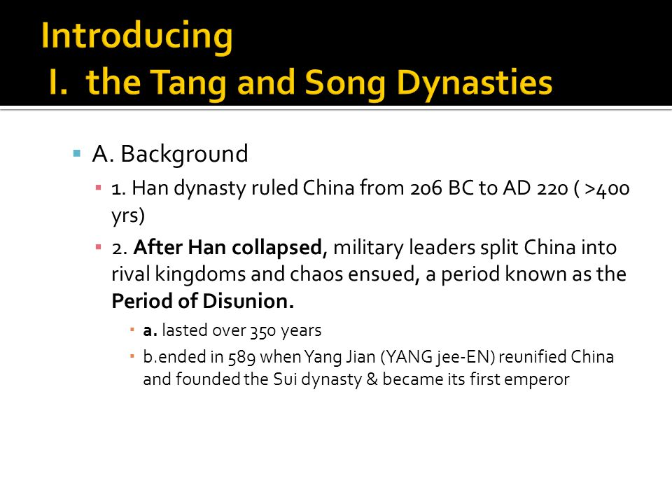  A. Background ▪ 1. Han dynasty ruled China from 206 BC to AD 220 ( >400 yrs) ▪ 2.