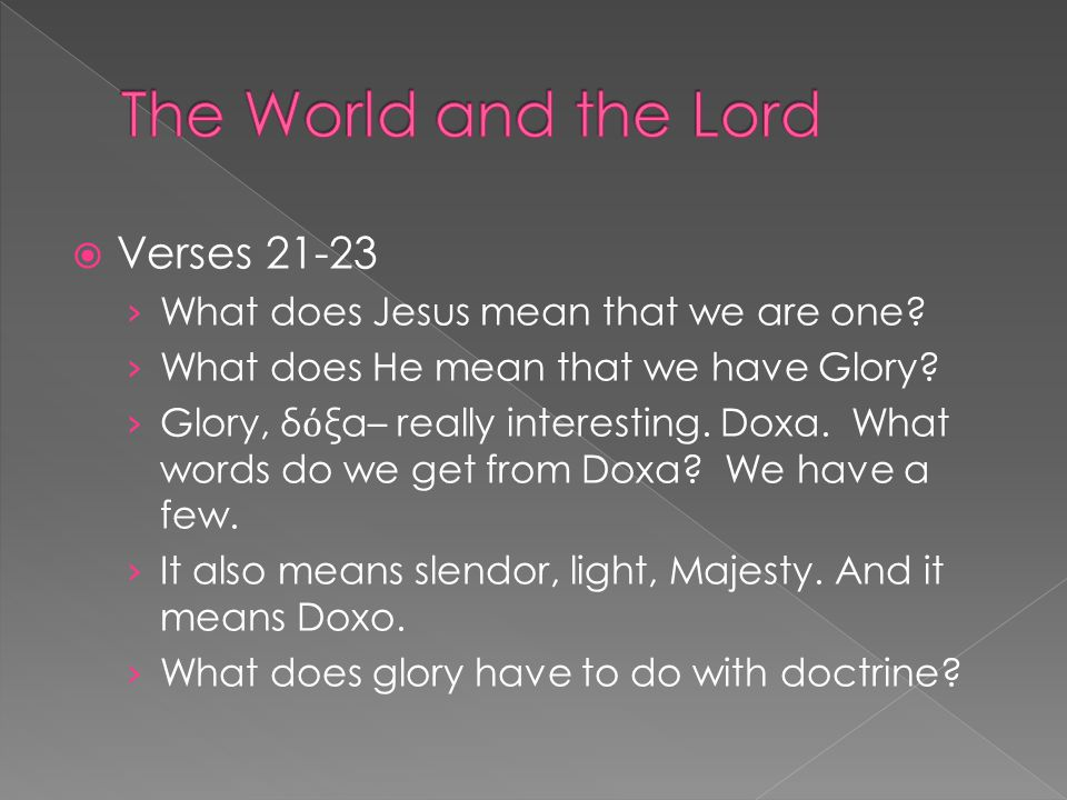  Verses 21-23 › What does Jesus mean that we are one.