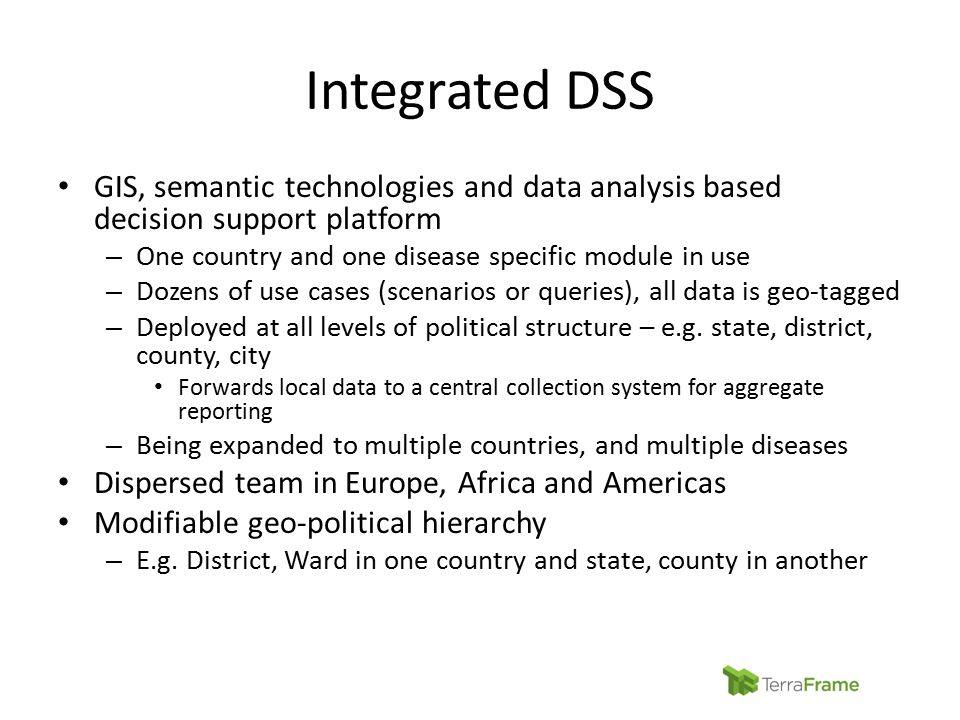 Integrated DSS GIS, semantic technologies and data analysis based decision support platform – One country and one disease specific module in use – Doz