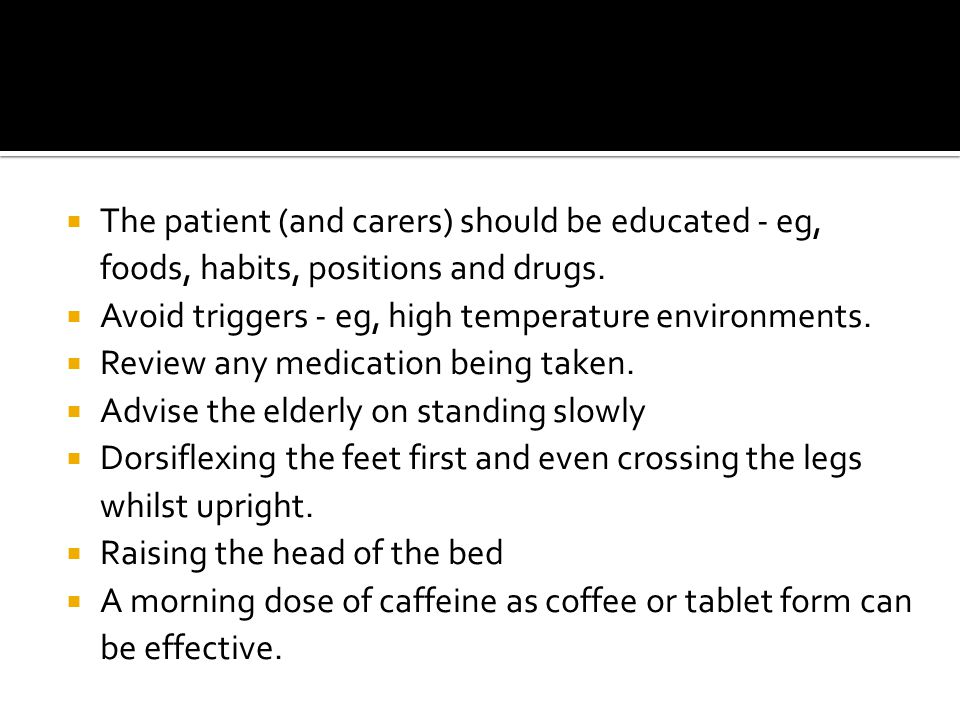  The patient (and carers) should be educated - eg, foods, habits, positions and drugs.