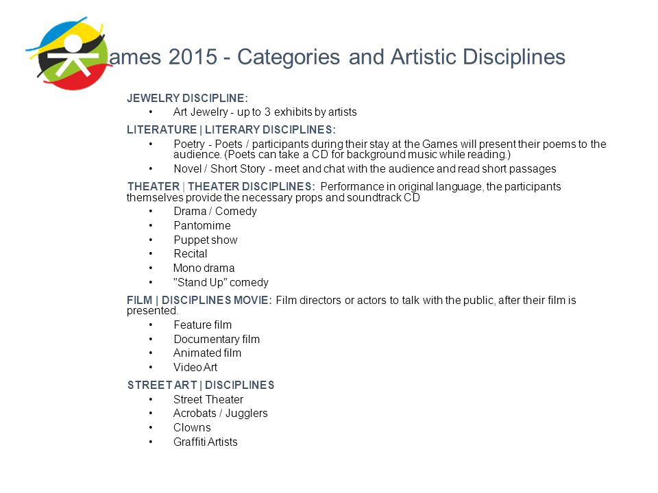 Games 2015 - Categories and Artistic Disciplines JEWELRY DISCIPLINE: Art Jewelry - up to 3 exhibits by artists LITERATURE | LITERARY DISCIPLINES: Poet