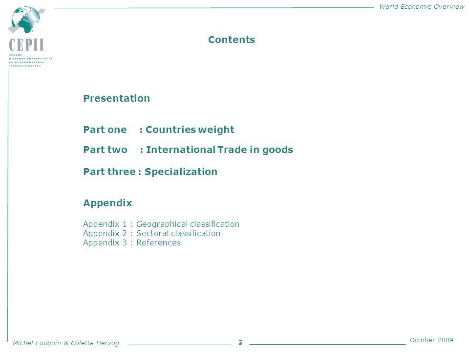 World Economic Overview Michel Fouquin & Colette Herzog October 2009 3 Presentation