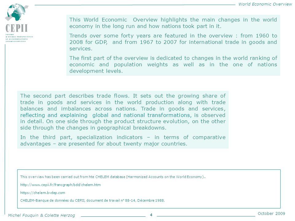 World Economic Overview Michel Fouquin & Colette Herzog October 2009 World exports in nine zones (percent of World Trade) 25 1967 217 billion dollars 2007 13 185 billion dollars Source : CEPII, CHELEM-International Trade database.