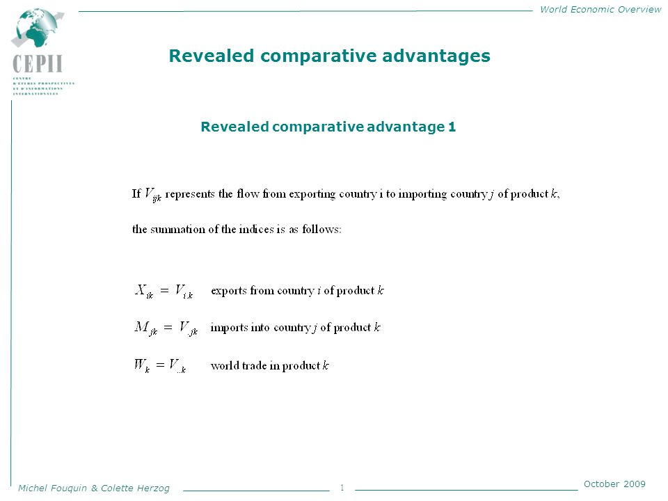 World Economic Overview Michel Fouquin & Colette Herzog October 2009 1 Revealed comparative advantages Revealed comparative advantage 1