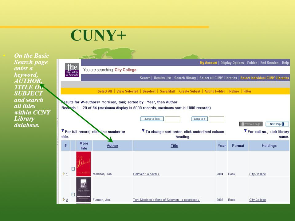 On the Basic Search page enter a keyword, AUTHOR, TITLE OR SUBJECT and search all titles within CCNY Library database.