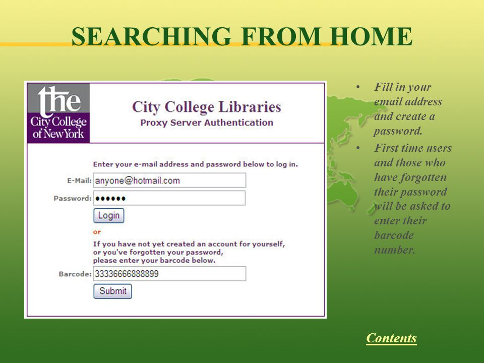 SEARCHING FROM HOME Fill in your  address and create a password.