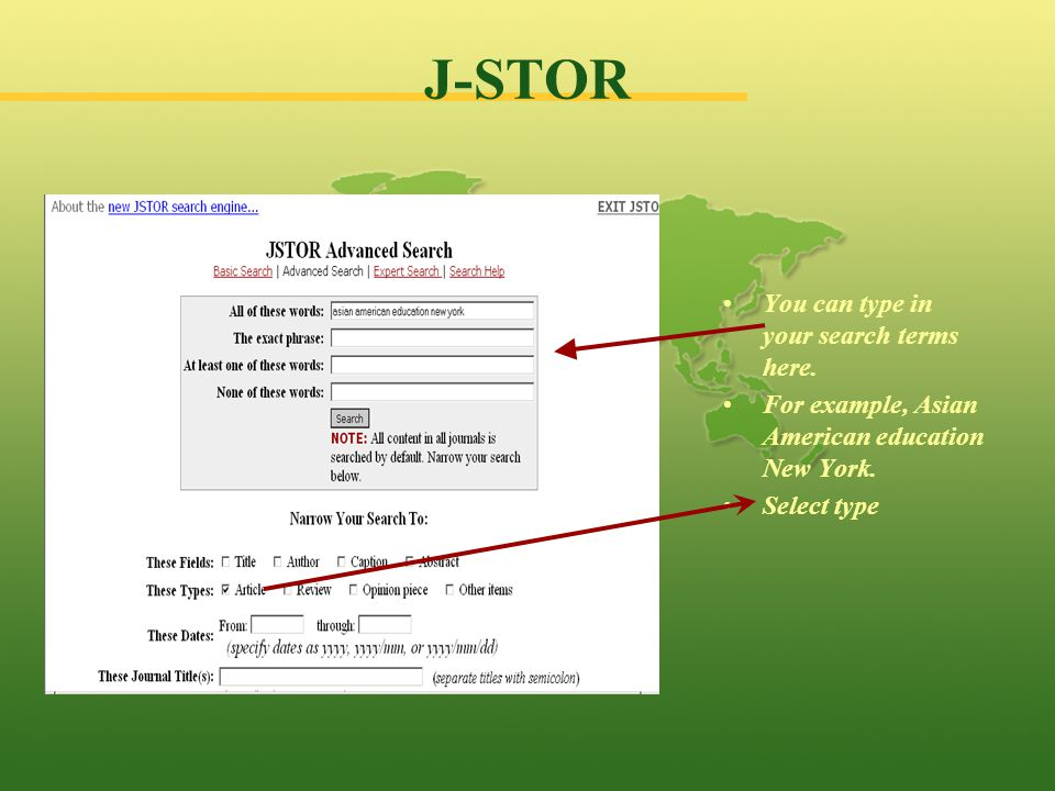 J-STOR Select the disciplines and or journals for this search.