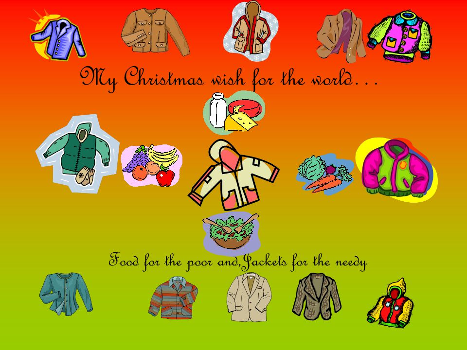 My Christmas wish for the world is… That everyone will have warmth and shelter Eileen D