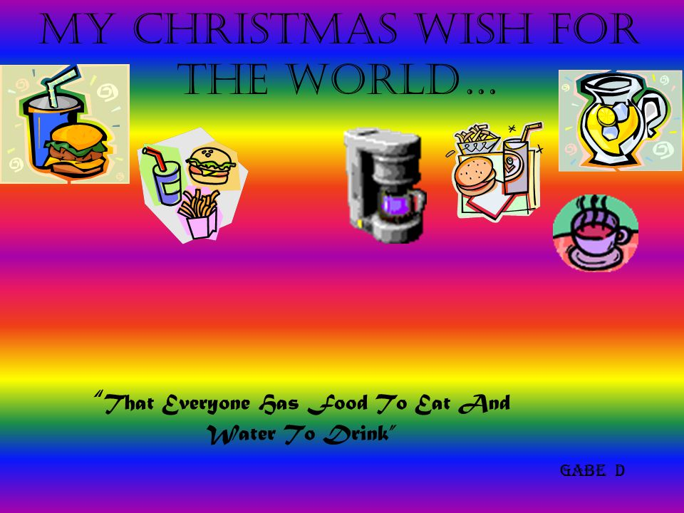 My Christmas wish for the world… Food for the poor and,Jackets for the needy