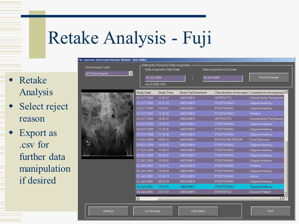 Retake Analysis - Fuji  Retake Analysis  Select reject reason  Export as.csv for further data manipulation if desired