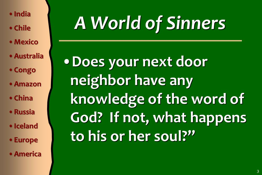 A World of Sinners Does your next door neighbor have any knowledge of the word of God.