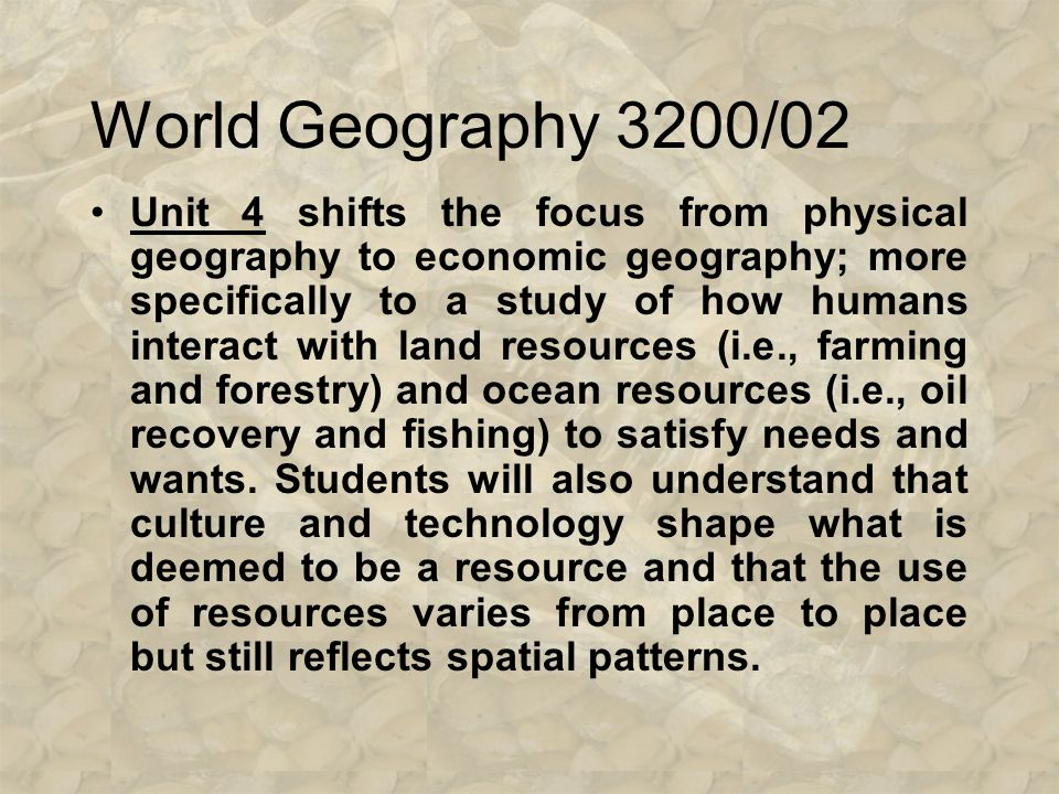 World Geography 3200/02 Unit 3 focuses on the interrelationships between landforms and water forms on the one hand and climate on the other, and how t