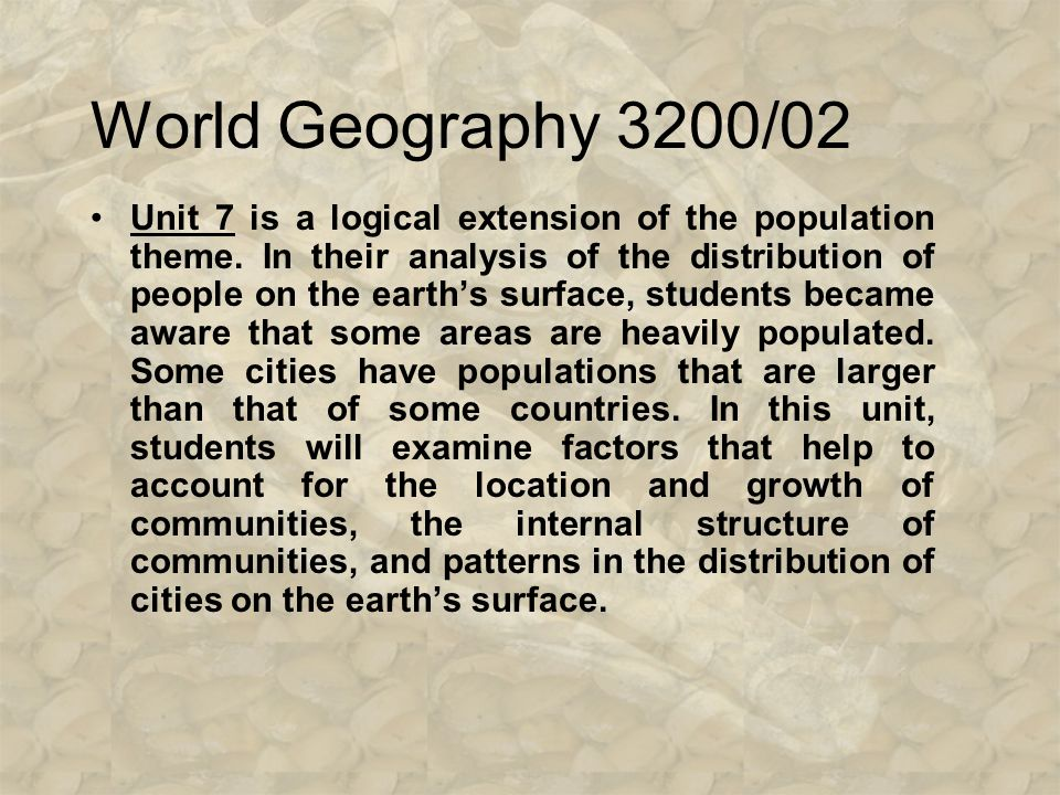 World Geography 3200/02 Unit 6 draws students' attention to the importance of population studies.