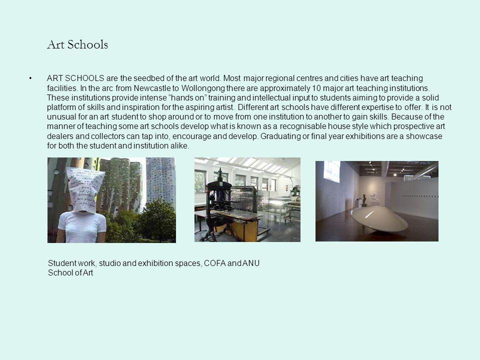 Art Schools ART SCHOOLS are the seedbed of the art world.