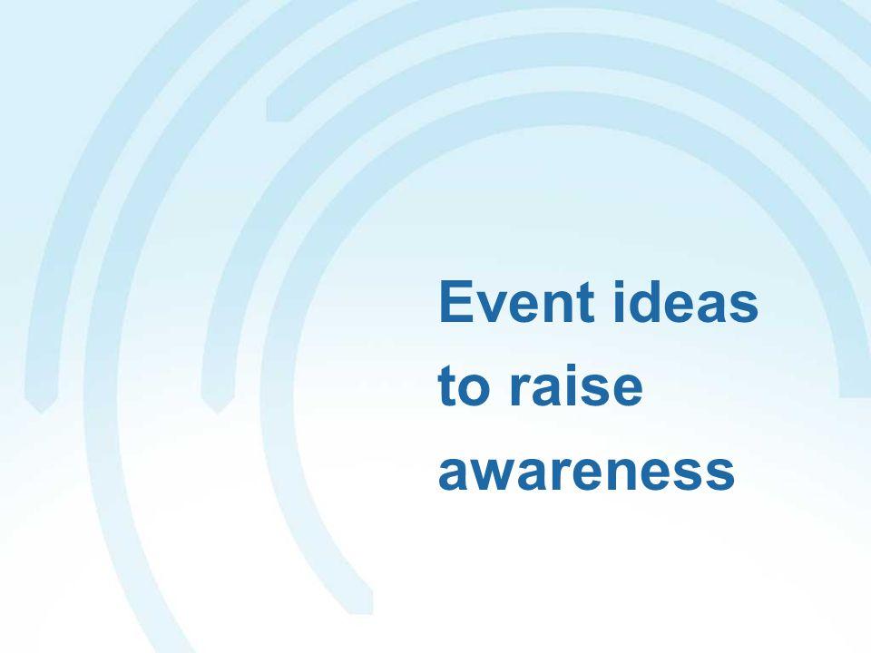 Event ideas to raise awareness