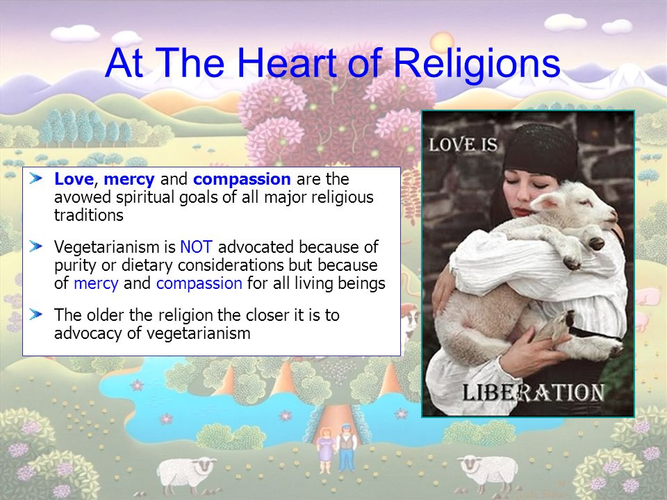 Religion and Animal Sacrifice I am full of the burnt offerings of rams and the fat of fed beasts, and I delight not in the blood of bullocks, or of lambs, or of the goats… – Isaiah 1.11 I will have mercy and not sacrifice. – Hosea 6.6, Matthew 9:13, Matthew 12:7 Maim not the brute beasts. – Prophet Muhammed Because he has pity on every living creature, therefore a person is called holy. – Dhammapada In this Age of Kali, five acts are forbidden: the offering of a horse in sacrifice, the offering of a cow in sacrifice,… – CC Adi 17.164 Animal sacrifice, a true depravity, became a convenient vehicle for people to circumvent the religious prohibitions against killing animals and to indulge their desire to eat flesh.