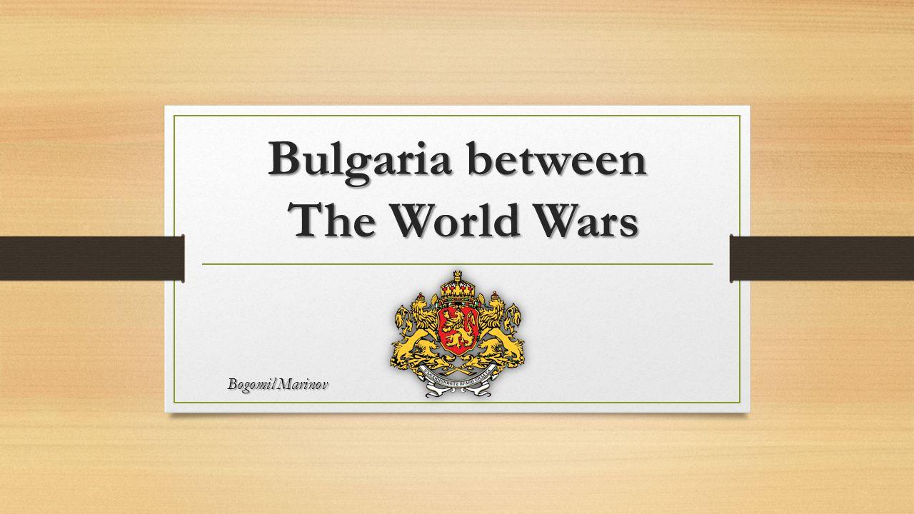 Bulgaria between The World Wars Bogomil Marinov