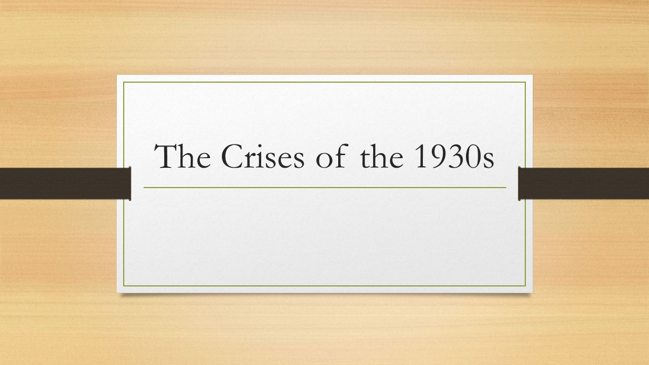 The Crises of the 1930s
