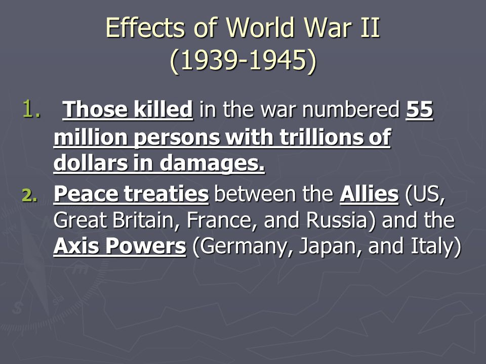 Effects of World War II (1939-1945) 1.