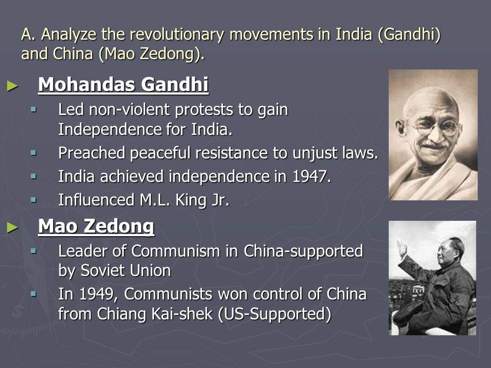 A.Analyze the revolutionary movements in India (Gandhi) and China (Mao Zedong).