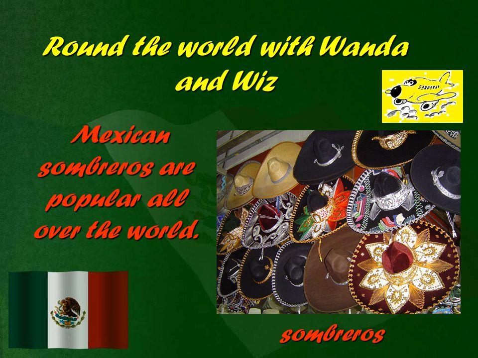 Round the world with Wanda and Wiz Wiz wants to visit the Aztec pyramids. The Aztec pyramids
