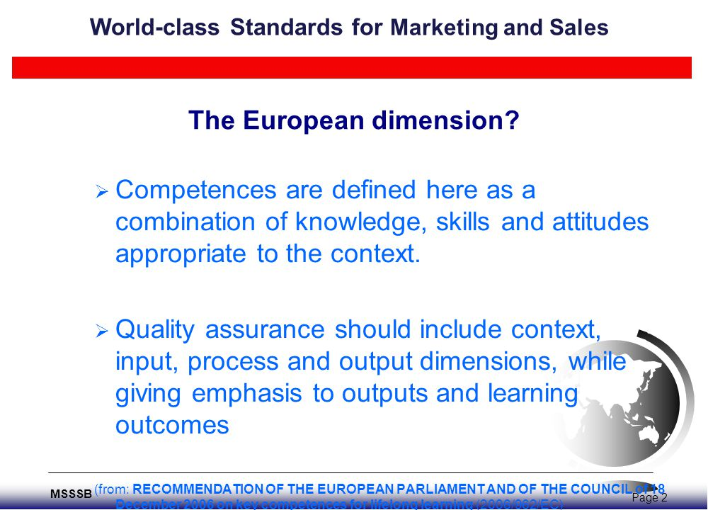 The European dimension? Page 2 MSSSB  Competences are defined here as a combination of knowledge, skills and attitudes appropriate to the context. 