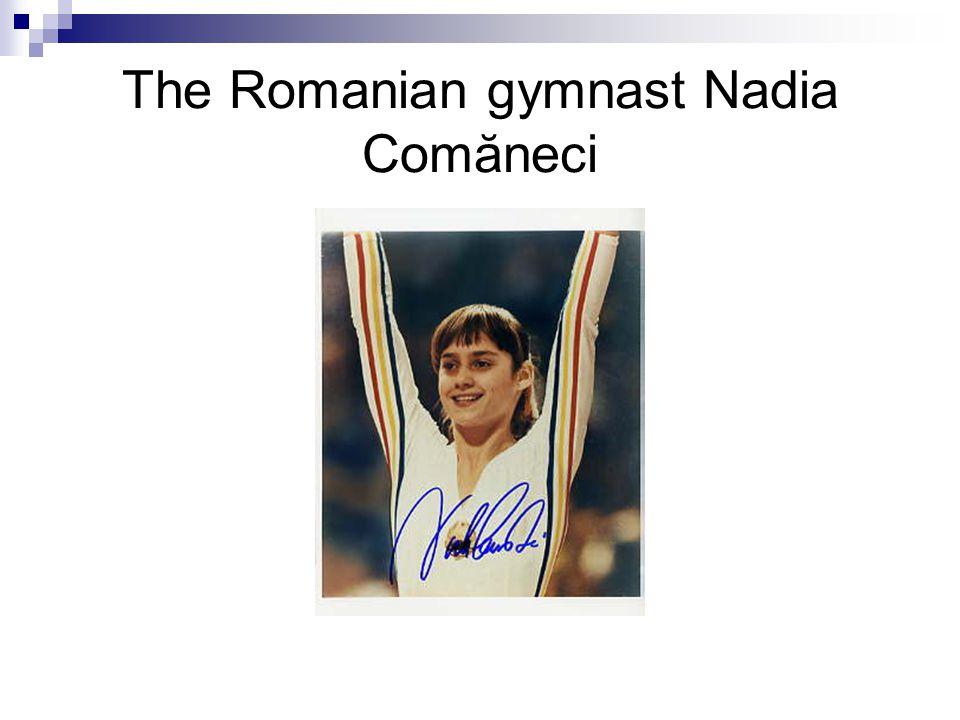 The Romanian gymnast Nadia Comăneci