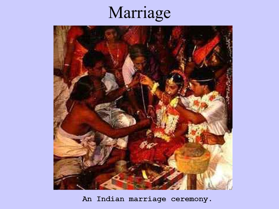 Marriage An Indian marriage ceremony.